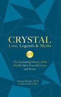 Crystal Lore, Legends & Myths - Athena Perrakis