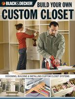 Black & Decker Build Your Own Custom Closet - Gillett Cole