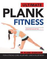 Ultimate Plank Fitness - Jennifer DeCurtins