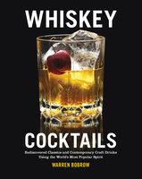 Whiskey Cocktails - Warren Bobrow