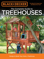 Black & Decker The Complete Guide to Treehouses, 2nd edition - Philip Schmidt