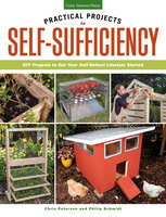 Practical Projects for Self-Sufficiency - Chris Peterson, Philip Schmidt