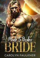 Made to Order Bride - Carolyn Faulkner