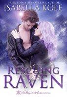Rescuing Raven - Isabella Kole