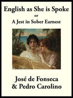 English as She is Spoke - Pedro Carolino, Jose de Fonseca