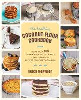 The Healthy Coconut Flour Cookbook - Erica Kerwien