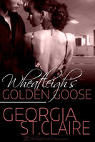 Wheatleigh's Golden Goose - Georgia St. Claire