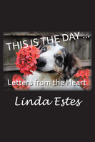 This Is the Day … - Linda K Estes