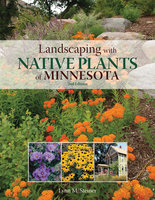 Landscaping with Native Plants of Minnesota - 2nd Edition - Lynn M. Steiner