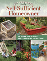 DIY Projects for the Self-Sufficient Homeowner - Betsy Matheson