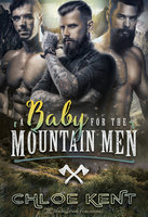 A Baby for the Mountain Men - Chloe Kent