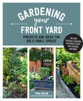 Gardening Your Front Yard - Tara Nolan