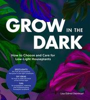 Grow in the Dark - Lisa Eldred Steinkopf
