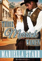 Those Merrick Women - Mariella Starr