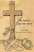 The Scarab and the Cross - Andy Garza