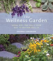 The Wellness Garden - Shawna Coronado