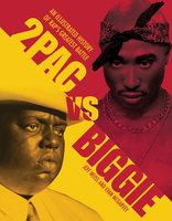 2Pac Vs Biggie - Jeff Weiss, Evan McGarvey