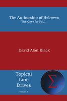 The Authorship of Hebrews - David Alan Black