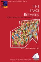 The Space Between - Matthew Braddock