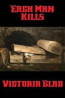 Each Man Kills - Victoria Glad