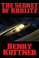 The Secret of Kralitz - Henry Kuttner