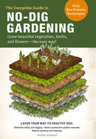The Complete Guide to No-Dig Gardening - Charlie Nardozzi
