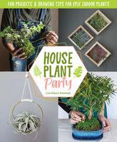 Houseplant Party - Lisa Eldred Steinkopf