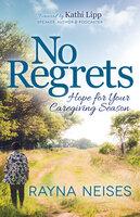 No Regrets - Rayna Neises