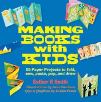 Making Books with Kids - Esther K. Smith