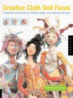 Creative Cloth Doll Faces - Patti Medaris Culea