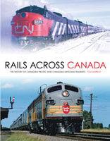 Rails Across Canada - Tom Murray