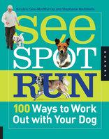 See Spot Run - Kirsten Cole-MacMurray, Stephanie Nishimoto