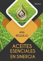 Aceites esenciales en sinergia - Ana Requejo