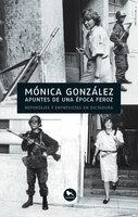 Apuntes de una época feroz - Mónica González
