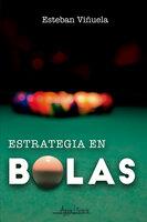 Estrategia en bolas - Esteban Viñuela