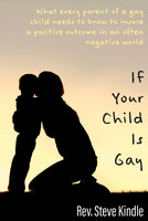 If Your Child Is Gay - Steven F Kindle