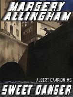 Sweet Danger - Margery Allingham