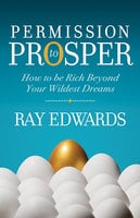Permission to Prosper - Ray Edwards