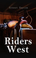 Riders West - Ernest Haycox