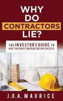 Why Do Contractors Lie? - J.O.A. Maurice