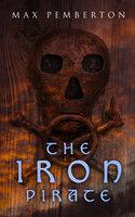 The Iron Pirate - Max Pemberton