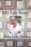 My Life Story - Becky Lynn Black