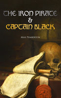 The Iron Pirate & Captain Black - Max Pemberton