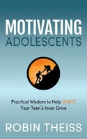 Motivating Adolescents - Robin Theiss