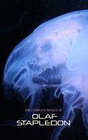 The Complete Novels of Olaf Stapledon - Olaf Stapledon