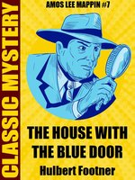 The House with the Blue Door - Hulbert Footner