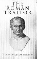 The Roman Traitor - Henry William Herbert