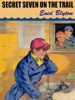 Secret Seven on the Trail - Enid Blyton