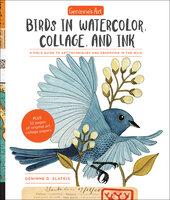 Geninne's Art: Birds in Watercolor, Collage, and Ink - Geninne D. Zlatkis