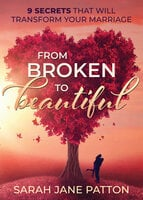 From Broken to Beautiful - Sarah Jane Patton